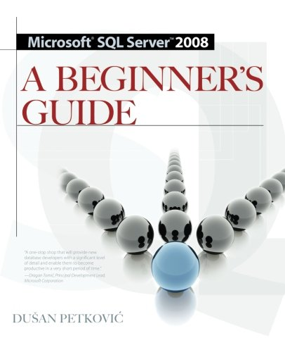 Microsoft SQL Server 2008: A Beginner's Guide