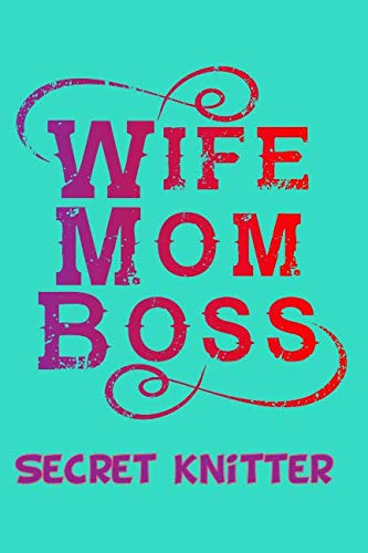 Wife Mom Boss Secret Knitter A5 Knitting Notebook For Knitting Patterns With 4:5 Graph Paper For Knitter Enthusiasts ()