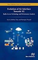 Evolution of Air Interface Towards 5G: Radio Access Technology and Performance Analysis Front Cover