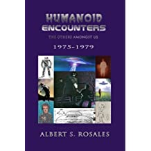 Humanoid Encounters 1975-1979: The Others amongst Us