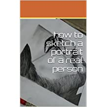 how to sketch a portrait of a real person