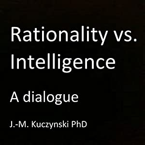 Rationality vs. Intelligence Audiobook