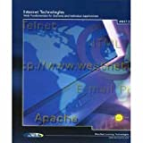 Internet Technologies: Web Fundamentals for Business and Indivdual Applications