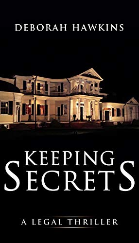 Keeping Secrets, A Legal Thriller