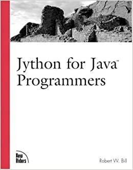 Jython for Java Programmers by Robert Bill (2001-12-28)