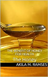 The Benefit of Honey for Health (English Edition)