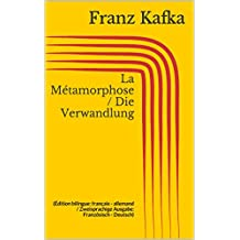La Métamorphose / Die Verwandlung (Édition bilingue: français - allemand / Zweisprachige Ausgabe: Französisch - Deutsch) (French Edition)