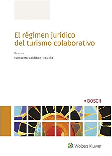 Régimen jurídico del turismo colaborativo, El: Amazon.es: Humberto GOSÁLBEZ PEQUEÑO: Libros