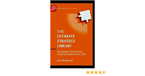 The Ultimate Business Library 50 Books That Shaped Management Thinking Ultimate Business Series