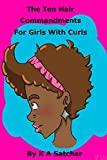 The Ten Hair Commandments For Girls With Curls