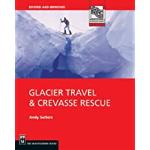 Glacier Travel & Crevasse Rescue: 2nd Edition