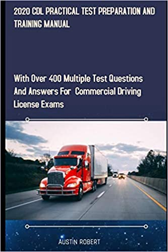 Written by AUSTIN ROBERT: 2020 CDL PRACTICAL TEST PREPARATION AND ...