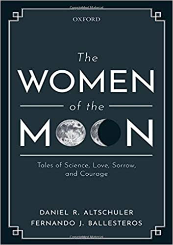 cover image The Women of the Moon: Tales of Science, Love, Sorrow, and Courage