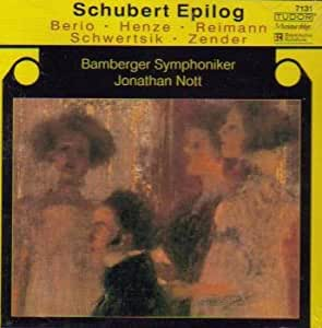 Schubert Epilog -- Works After Schubert by Berio, Reimann, Henze, Zender and Schwertsik