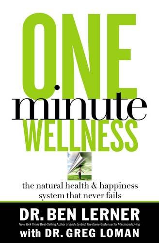 Download One Minute Wellness: The Natural Health & Happiness System That Never Fails pdf epub