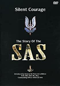 Silent Courage the Story of the Sas