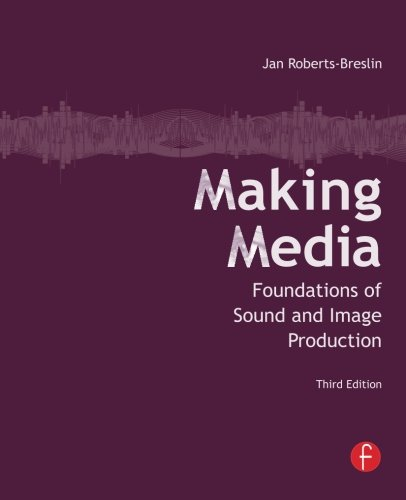 Making Media: Foundations of Sound and Image Production by Brand: Focal Press