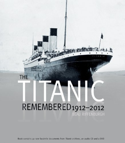 The Titanic Remembered Har/DVD Cm Edition by Beau Riffenburgh published by Andre Deutsch Ltd (2011)