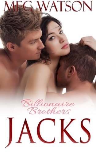 Jacks: Billionaire Brothers (Billionaire Brothers II) (Volume 1) (Meg Watson Billionaire Brothers compare prices)