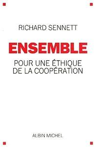 Ensemble : Pour une éthique de la coopération par Richard Sennett