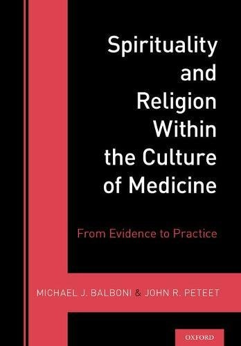 Spirituality and Religion Within the Culture of Medicine: From Evidence to Practice
