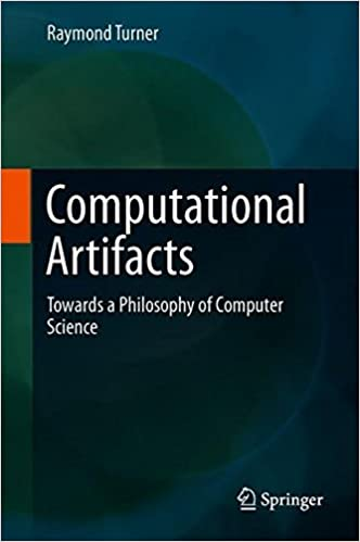 Computational Artifacts: Towards a Philosophy of Computer Science (Theory and Applications of Computability)