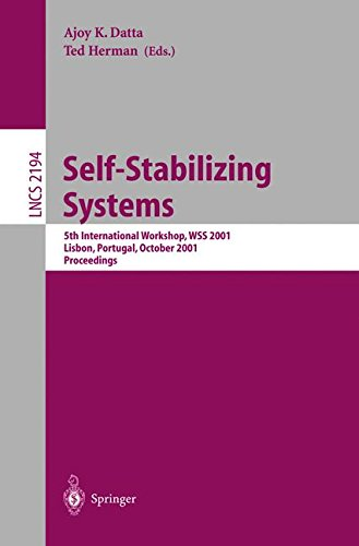 Self-Stabilizing Systems: 5th International Workshop, WSS 2001, Lisbon, Portugal, October 1-2, 2001 Proceedings (Lecture Notes in Computer Science) by Springer