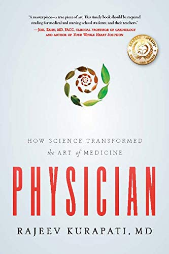 Physician: How Science Transformed The Art Of Medicine by Dr. Rajeev Kurapati ebook deal