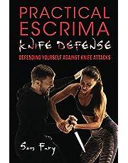 Practical Escrima Knife Defense: Filipino Martial Arts Knife Defense Training