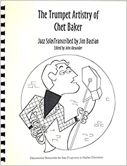 The Trumpet Artistry of Chet Baker, Jazz Solos and Jazz
