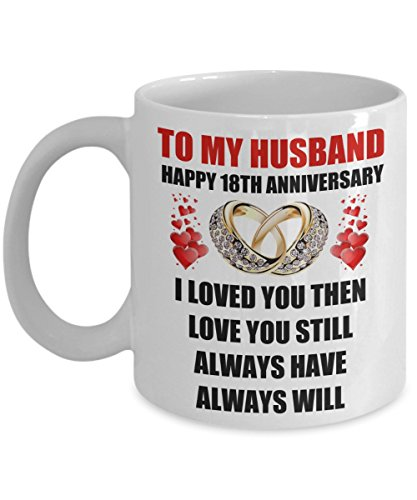 18 Year 18th Wedding Anniversary Gift For Him Men Husband Couples Romantic Happy Love Rings Hearts Dating Present Coffee Mug Cup Valentine's Day Surpr