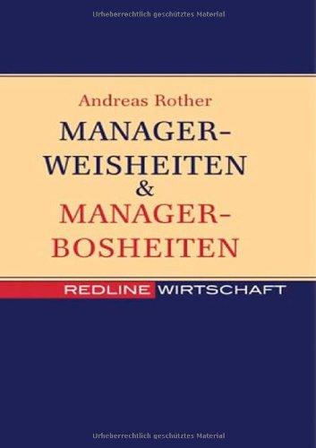 Managerweisheiten & Managerbosheiten