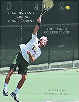Coaching and Learning Tennis Basics 4: The Road to College ...