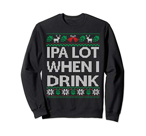IPA Lot when I Drink Ugly Christmas Craft Beer Drinker for sale  Delivered anywhere in USA