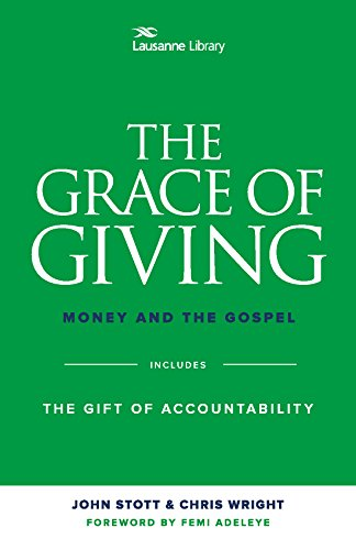 The Grace of Giving: Money and the Gospel (Lausanne Library)