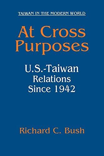 Download At Cross Purposes: U.S.-Taiwan Relations Since 1942: U.S.-Taiwan Relations Since 1942 Pdf