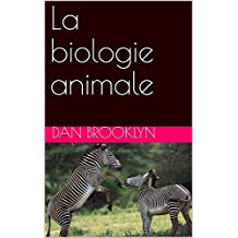 La biologie animale (French Edition)