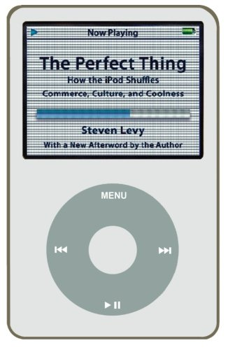 Price comparison product image The Perfect Thing: How the iPod Shuffles Commerce, Culture, and Coolness