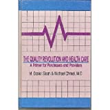 The Quality Revolution and Health Care, Sloan, M. Daniel and Chmel, Michael, 0873890981