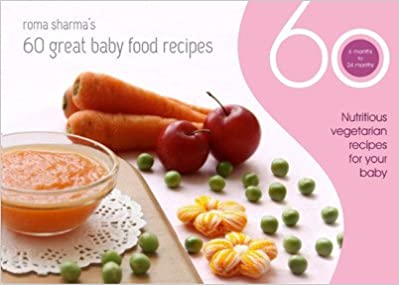 Amazon buy 60 great baby food recipes nutritious vegetarian amazon buy 60 great baby food recipes nutritious vegetarian recipes for your baby book online at low prices in india 60 great baby food recipes forumfinder Choice Image