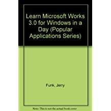 Learn Microsoft Works 3.0 for Windows in a Day