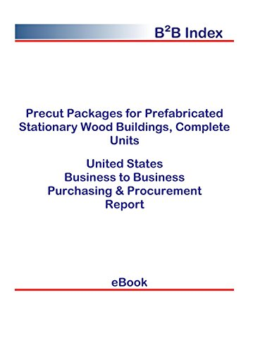 Precut Packages for Prefabricated Stationary Wood Buildings, Complete Units B2B United States: B2B Purchasing + Procurement Values in the United States