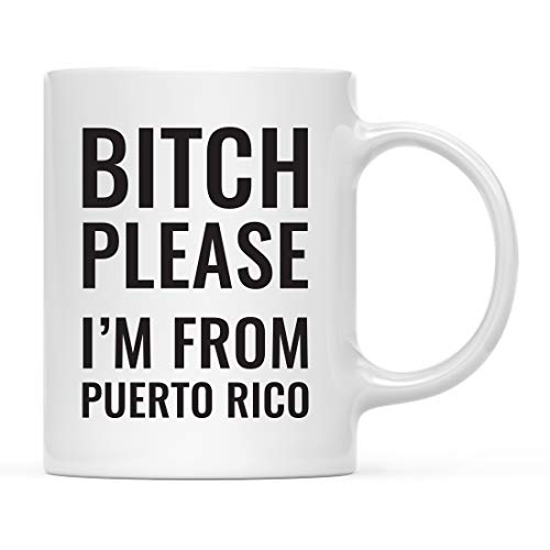 Puerto Rico Wedding - Andaz Press 11oz. Coffee Mug Gag Gift, Bitch Please I'm from Puerto Rico, 1-Pack, Includes Gift Box, Funny Christmas Birthday Friend Coworker Long Distance Moving Away Hostess Present Ideas