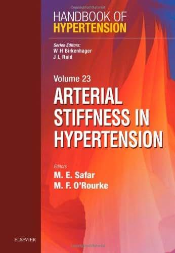 Arterial Stiffness in Hypertension: Handbook of Hypertension Series (Volume 23) (Handbook of Hypertension (Volume 23))