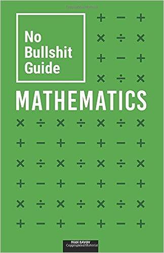 No Bullshit Guide to Mathematics