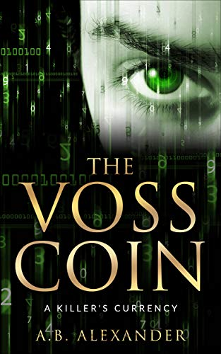 The Voss Coin: A Killer's Currency (Intense Psychological Thriller)