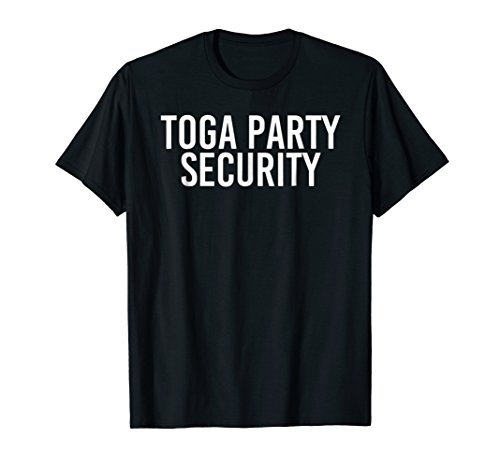 TOGA PARTY SECURITY Shirt Funny Halloween College Gift Idea ()