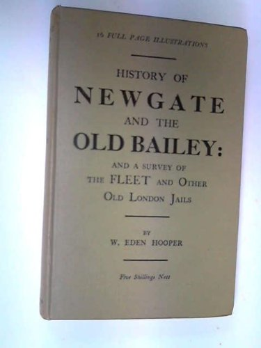 The History of Newgate and the Old Bailey