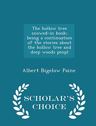 The hollow tree snowed-in book; being a continuation of the stories about the hollow tree and deep woods peopl - Scholar