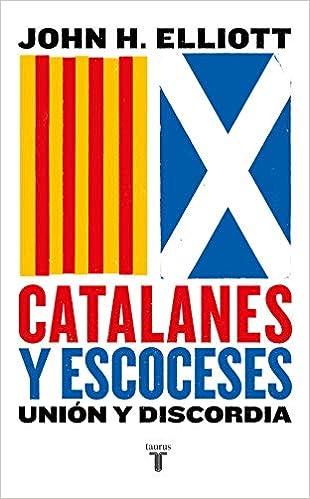 Catalanes y escoceses: Unión y discordia Pensamiento: Amazon ...